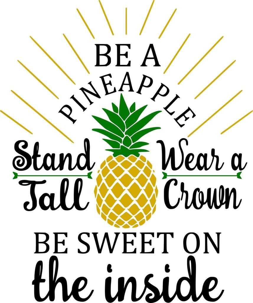 BE A PINEAPPLE